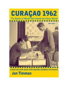 Jan Timman Curacao 1962 The Battle of Minds that Shook the Chess World