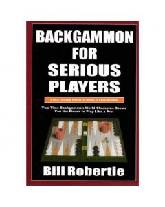 Bill Robertie Backgammon for Serious Players